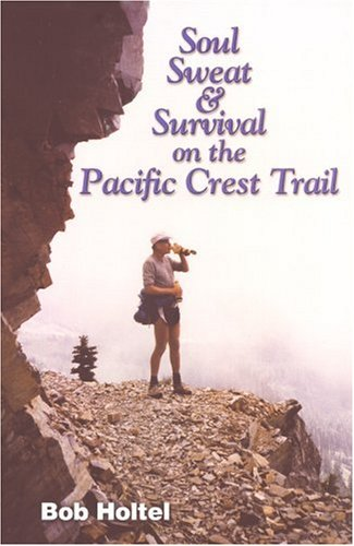 Soul, Sweat and Survival on the Pacific Crest Trail 9781553063025