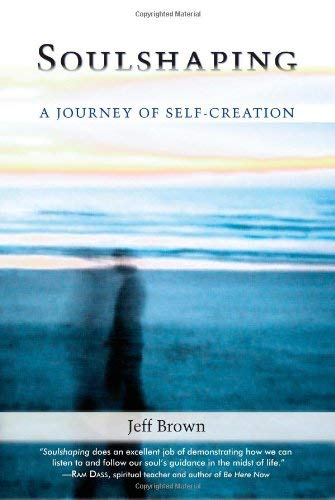 Soulshaping: A Journey of Self-Creation 9781556438103