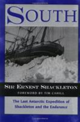 South: The Last Antarctic Expedition of Shackleton and the Endurance 9781558217836