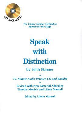 Speak with Distinction: The Classic Skinner Method to Speech for the Stage [With CD] 9781557837240