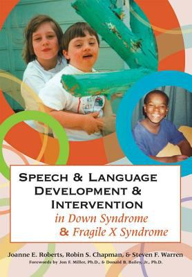 Speech & Language Development & Intervention in Down Syndrome & Fragile X Syndrome 9781557668745