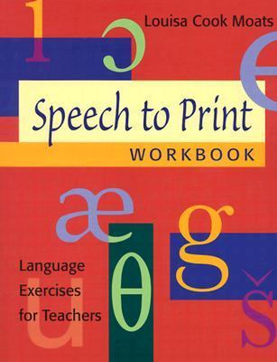 Speech to Print Workbook: Language Exercises for Teachers 9781557666307