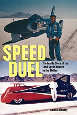 Speed Duel: The Inside Story of the Land Speed Record in the Sixties 9781554076338