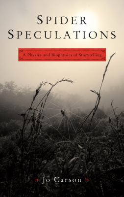 Spider Speculations: A Physics and Biophysics of Storytelling 9781559362832