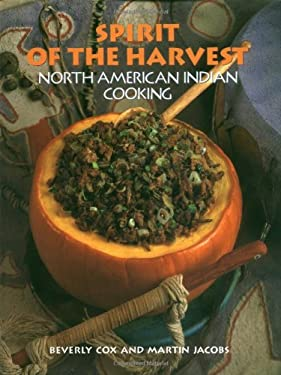 Spirit of the Harvest: North American Indian Cooking 9781556701863