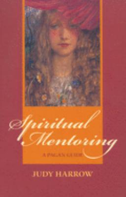 Spiritual Mentoring: A Pagan Guide 9781550225198