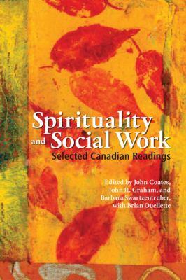 Spirituality & Social Work: Selected Canadian Readings 9781551303291