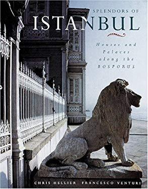 Splendors of Istanbul: Houses and Palaces Along the Bosporus 9781558596009