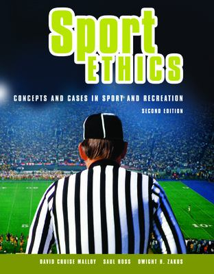 Sport Ethics: Concepts and Cases in Sport and Recreation 9781550771299