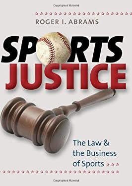Sports Justice: The Law & the Business of Sports 9781555537005