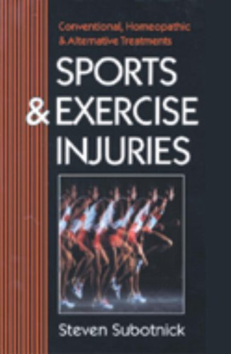 Sports and Exercise Injuries: Conventional, Homeopathic and Alternative Treatments 9781556431142