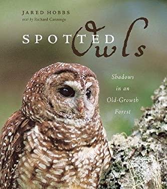 Spotted Owls: Shadows in an Old-Growth Forest 9781553652410