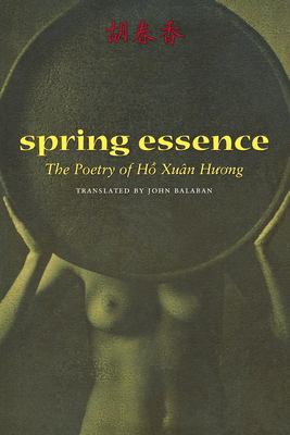 Spring Essence: The Poetry of Ho Xuan Huong 9781556591488