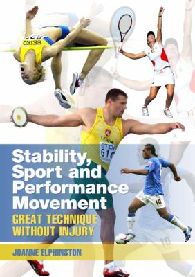 Stability, Sport and Performance Movement: Great Technique Without Injury 9781556437465