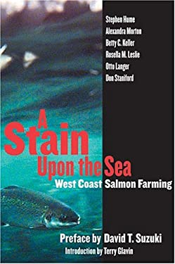 Stain Upon the Sea: West Coast Salmon Farming 9781550173178