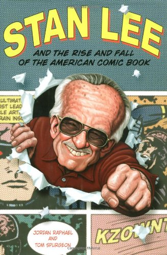 Stan Lee and the Rise and Fall of the American Comic Book 9781556525063