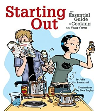 Starting Out: The Essential Guide to Cooking on Your Own 9781552857069