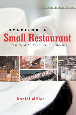 Starting a Small Restaurant - Revised Edition: How to Make Your Dream a Reality 9781558322875