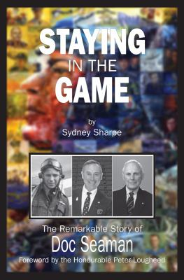 Staying in the Game: The Remarkable Story of Doc Seaman 9781550028812
