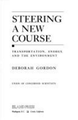 Steering a New Course: Transportation, Energy, and the Environment 9781559631358