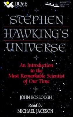 Stephen Hawking's Universe: An Introduction to the Most Remarkable Scientist of Our Time 9781558004009