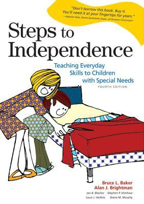 Steps to Independence: Teaching Everyday Skills to Children with Special Needs 9781557666970