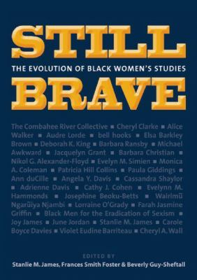 Still Brave: The Evolution of Black Women's Studies 9781558616110