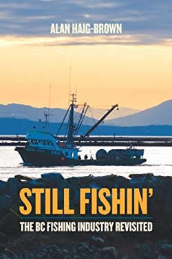 Still Fishin': The BC Fishing Industry Revisited 9781550174670