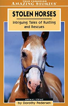 Stolen Horses: Intriguing Tales of Rustling and Rescues 9781551539713