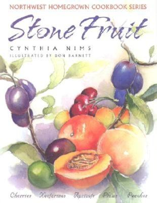 Stone Fruit: Cherries, Nectarines, Apricots, Plums, Peaches 9781558686021