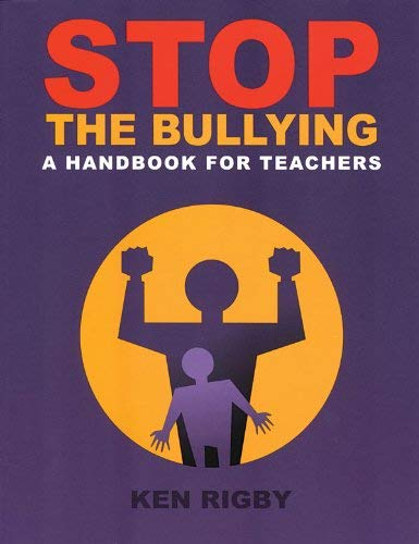 Stop the Bullying: A Handbook for Teachers 9781551381374