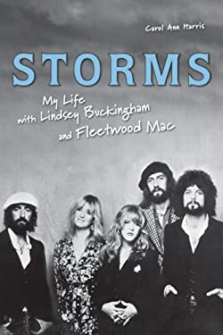 Storms: My Life with Lindsey Buckingham and Fleetwood Mac 9781556527906