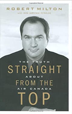 Straight from the Top: The Truth about Air Canada 9781553650515