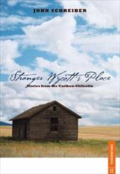 Stranger Wycott's Place: Stories from the Cariboo - Chilcotin 6853312