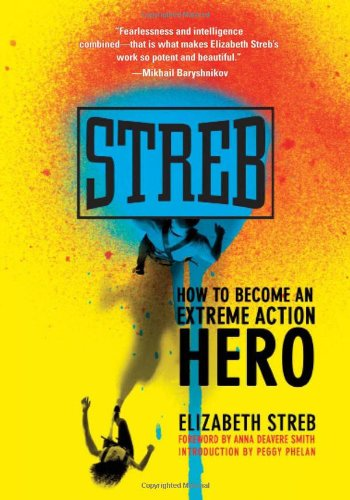 Streb: How to Become an Extreme Action Hero 9781558616561