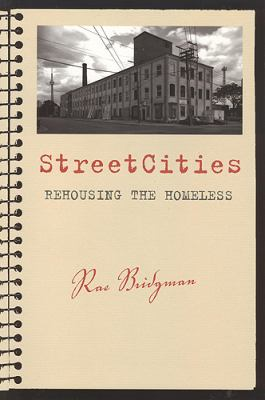 Streetcities: Rehousing the Homeless 9781551115337