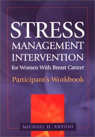 Stress Management Intervention for Women with Breast Cancer: Participant's Workbook 9781557989420