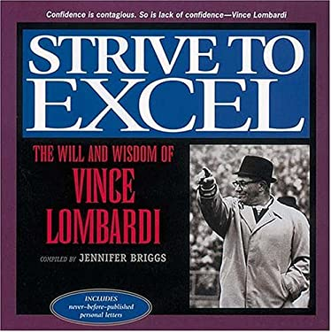 Strive to Excel: The Will and Wisdom of Vince Lombardi 9781558535503