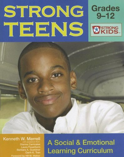 Strong Teens: Grades 9-12: A Social & Emotional Learning Curriculum [With CD-ROM] 9781557669322