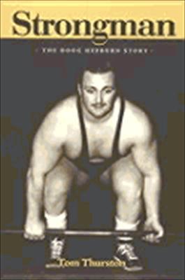 Strongman: The Doug Hepburn Story 9781553800095