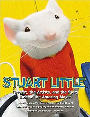 Stuart Little: The Art, the Artists, and the Story Behind the Amazing Movie 9781557044082