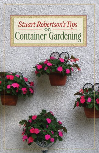 Stuart Robertson's Tips on Container Gardening 9781550652406