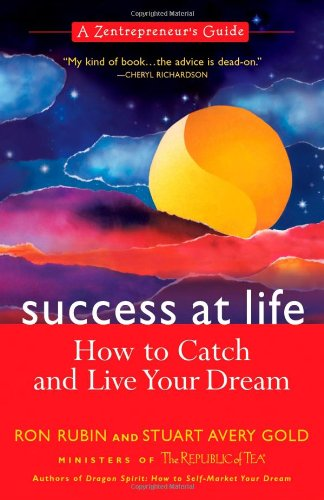 Success @ Life: How to Catch and Live Your Dream: A Zentrepreneur's Guide 9781557044761