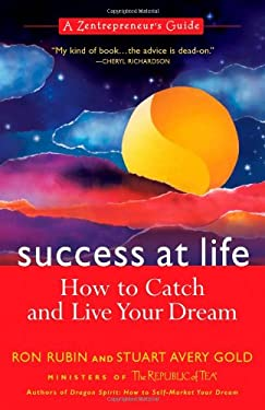 Success at Life: How to Catch and Live Your Dream: A Zentrepreneur's Guide 9781557045386