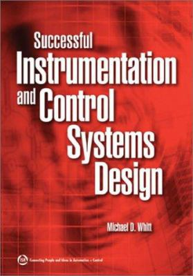 Successful Instrumentation and Control Systems Design 9781556178443