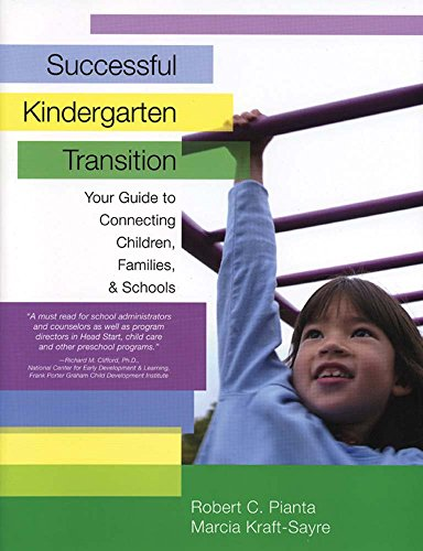 Successful Kindergarten Transition: Your Guide to Connecting Children, Families, and Schools 9781557666154