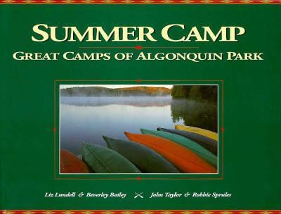 Summer Camp: The Great Camps of Algonquin Park 9781550460926