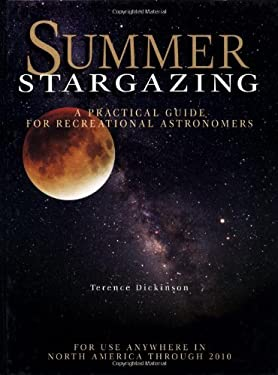 Summer Stargazing: A Practical Guide for Recreational Astronomers 9781552090145
