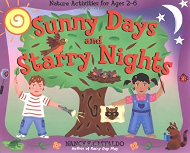 Sunny Days and Starry Nights: Nature Activities for Ages 2-6 9781556525568