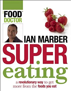Supereating: A Revolutionary Way to Get More from the Food You Eat 9781554702350